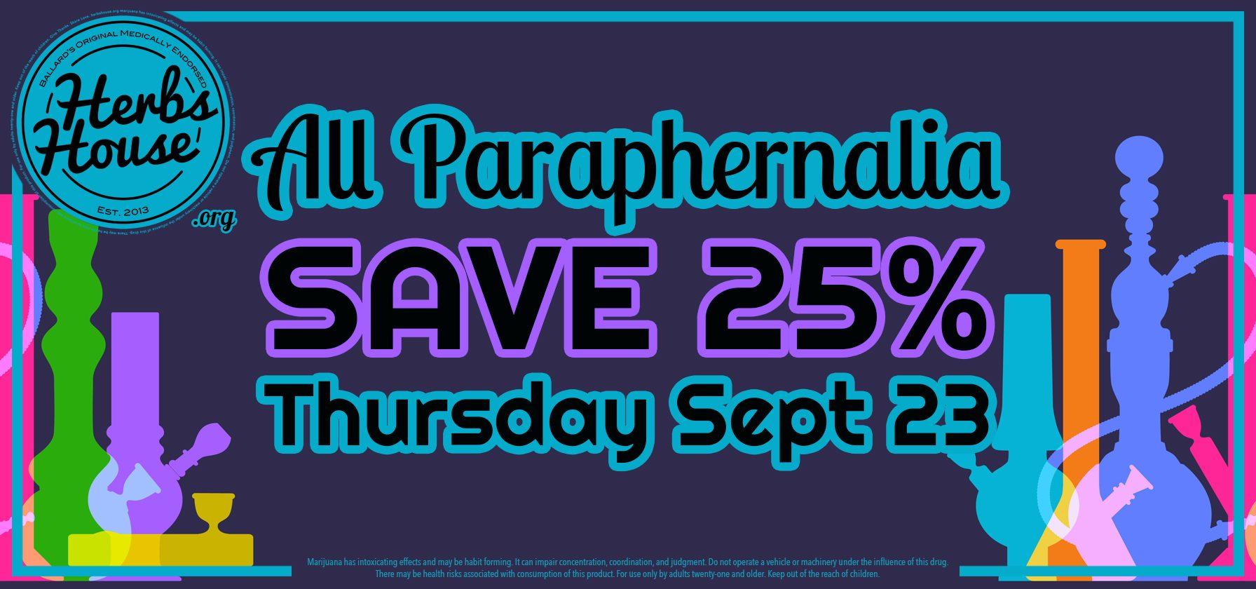 SAVE 25% Pipes Bongs Rigs Sept 23 Thursday