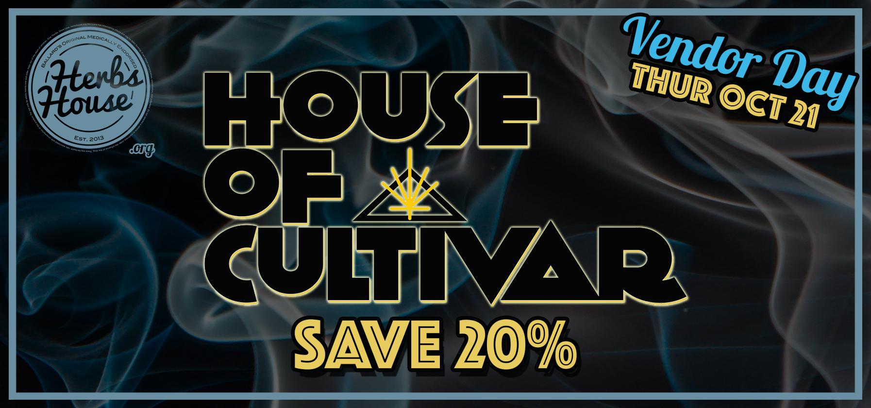 House of Cultivar Vendor Day Oct 21 SAVE 20%